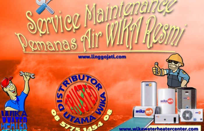 Article SERVICE CENTER LEGAL WIKA WATER HEATER MAINTENANCE RESMI pusat wika swh service center resmi wikawaterheatercenter 2